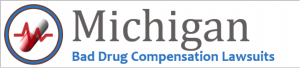 Michigan Bad Drug Lawsuits & Michigan Defective Medical Device Cases