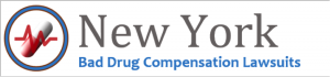 New York Bad Drug Lawsuits & New York Defective Medical Device Cases