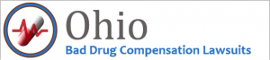 Ohio Bad Drug Lawsuits & Ohio Defective Medical Device Cases