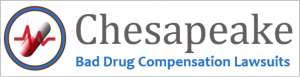 Chesapeake Bad Drug Compensation Lawsuit