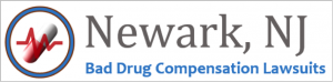 Newark Bad Drug Compensation Lawsuits