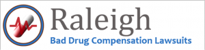Raleigh Bad Drug Compensation Lawsuits