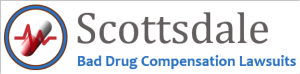 Scottsdale Bad Drug Compensation Lawsuits