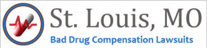 St. Louis Bad Drug Compensation Lawsuits